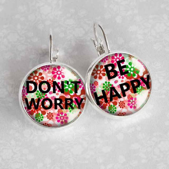 DONT WORRY BE HAPPY  kolczyki z napisem