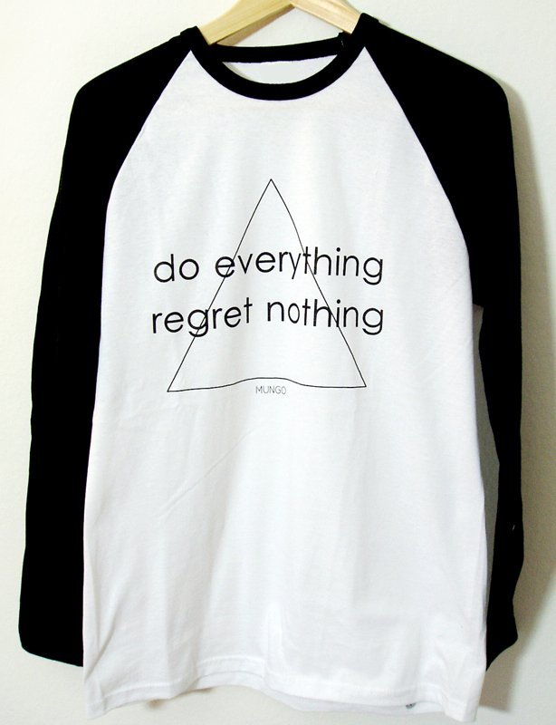 DO EVERYTHING REGRET NOTHING long sleeve