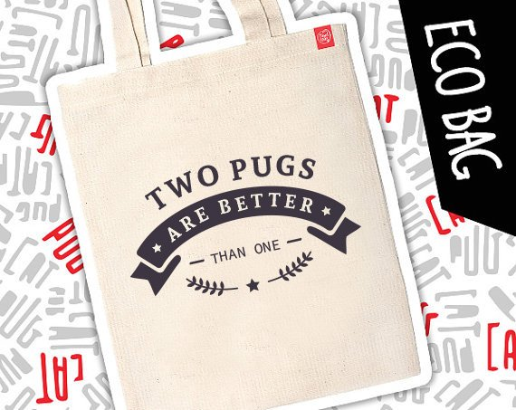 "Mops eko eco torba ""Two pugs are better than one"""