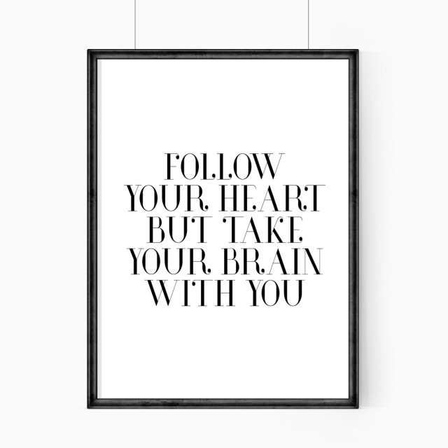 PLAKAT–FOLLOW YOU HEART BUT....A3
