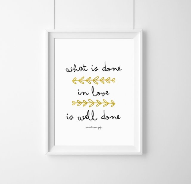 Plakat- cytat Vincent van Gogh:what is done(...)A3
