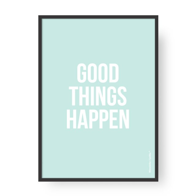 "Plakat ""Good things happen - Minty"""