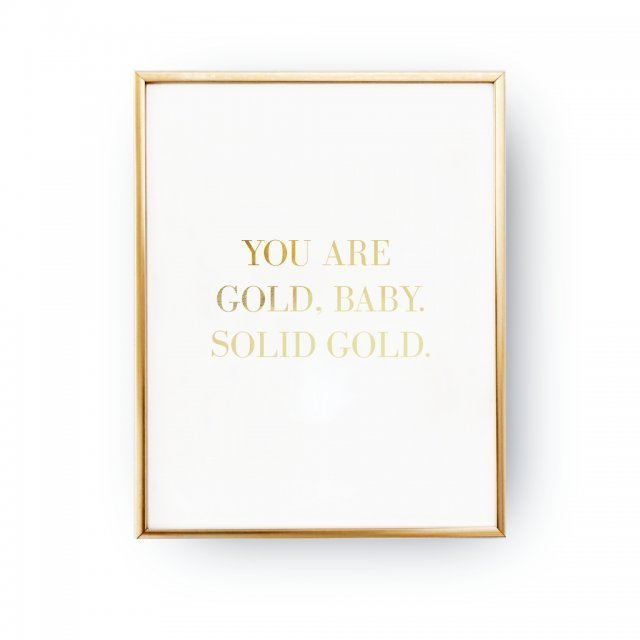 YOU ARE GOLD BABY, ZŁOTA TYPOGRAFIA
