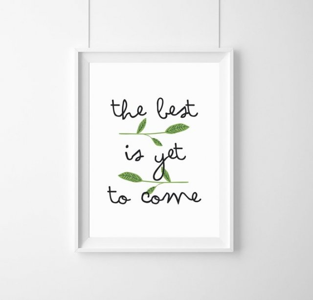 The best is yet to come - A4