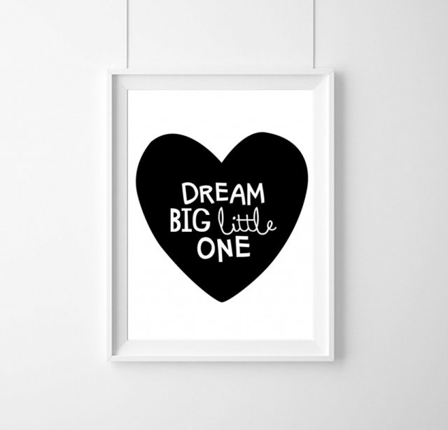 PLAKAT-DREAM BIG LITTLE ONE- A3
