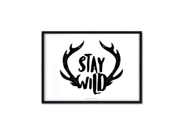 """Stay Wild"" Plakat A4"