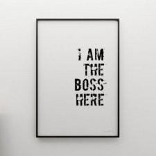 I AM THE BOSS HERE 70x50
