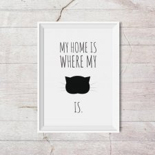 MY HOME IS... - A3 - plakat typograficzny, kot - Kate Syska Design