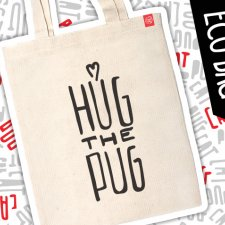 "Mops eko eco torba ""Hug the Pug"""