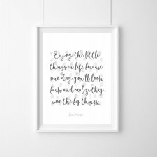 PLAKAT–ENJOY THE LITTLE THINGS IN LIFE...A3