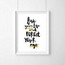"PLAKAT-""LIVE YOUR LIFE AND FORGET YOUR AGE.""A3"