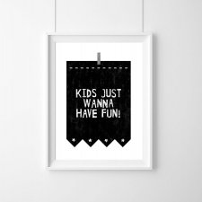 PLAKAT PLAKAT|KIDS JUST WANNA HAVE FUN| A3