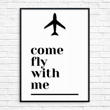 "Plakat A4 ""Come Fly With Me"""