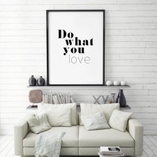 Do what you love | 50x70 cm