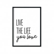 "Plakat A4 ""Live The Life You Love"""