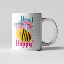 "Kubek "" Don't Worry Bee Happy"""