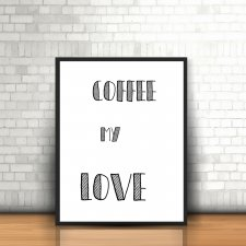 Plakat A3 coffee my love