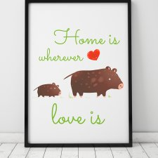 plakat. home is ver love is - dziki (format A3)