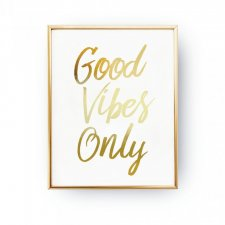 GOOD VIBES ONLY, ZŁOTA TYPOGRAFIA