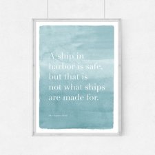 Plakat:A ship in harbor is safe,but(...)-A3
