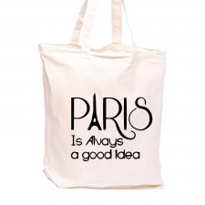 Torba z nadrukiem - Paris is always good Idea