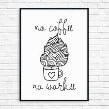 """No Coffee No Workee"" Plakat A4"