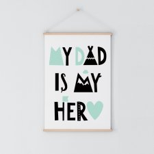 My Dad is my Hero | Plakat A3