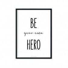 """Be Your Own Hero"" Plakat A3"