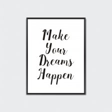 Plakat do przedpokoju Make Your Dreams Happen