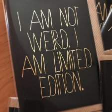 I Am Not Weird, I Am Limited Edition KARNET