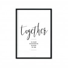 """together is our favourite place to be"" Plakat A4"