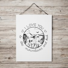 Plakat - I love you to the mountains and back 30 x 40 cm