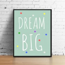 Plakat A4 dream big